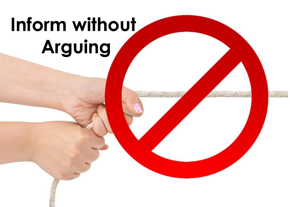 Inform wo Arguing