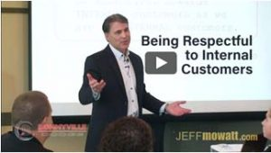 Jeff Mowatt, Being respectful to internal customers