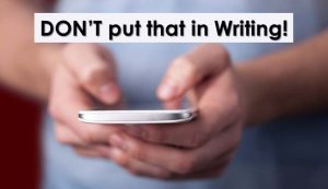 Jeff Mowatt article, Don't put that in writing - what your texts, posts, and emails reallys say about you