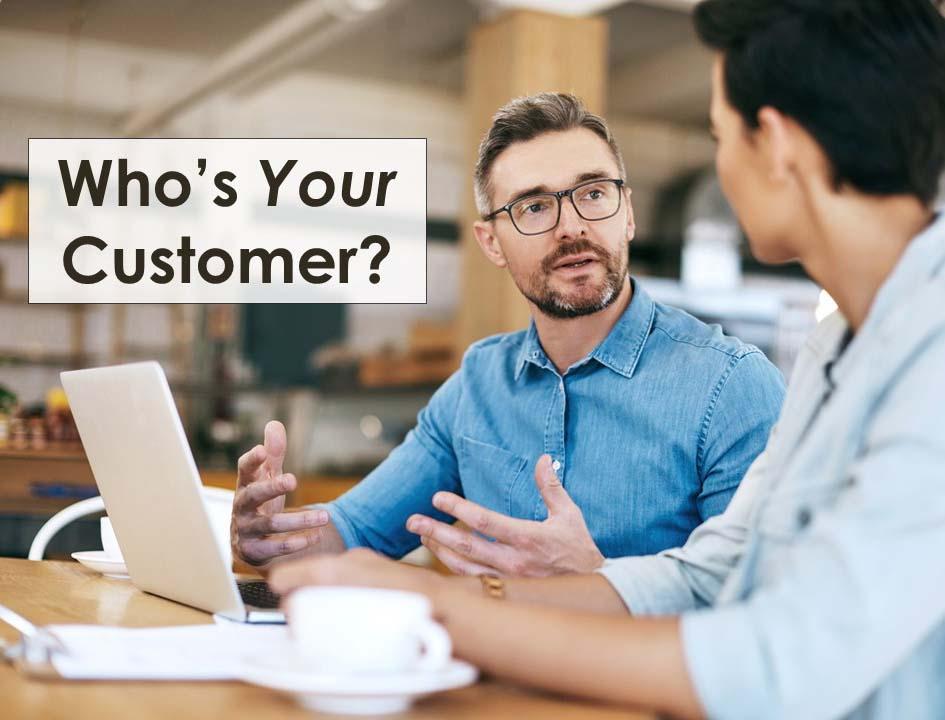 Who's Your Customer? – Jeff Mowatt